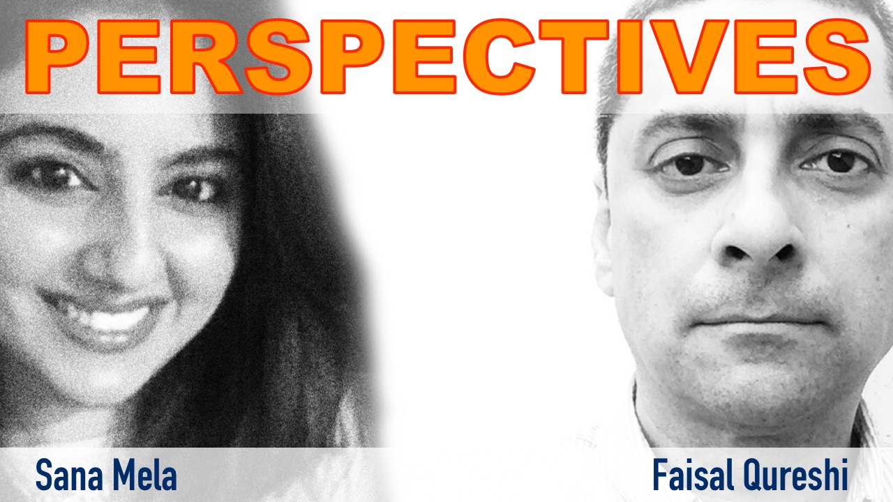 Perspectives from Paksitan with Sana Mela and Faisal Qureshi